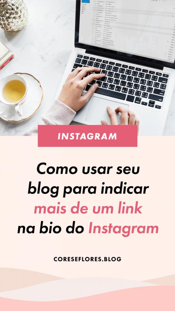 Como usar seu blog para indicar mais de um link na bio do Instagram