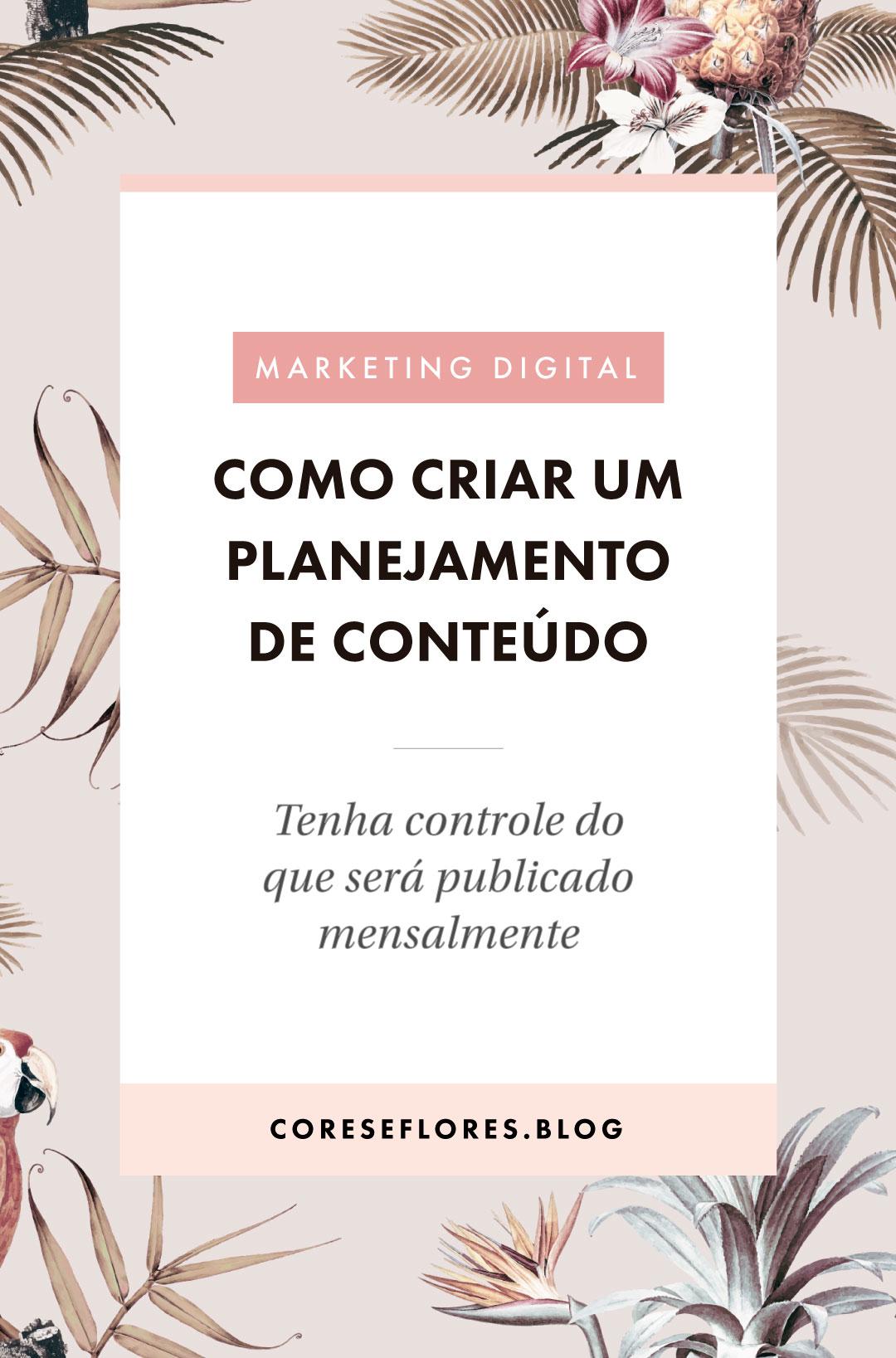 Como criar um planejamento mensal de conteúdo para os posts do blog