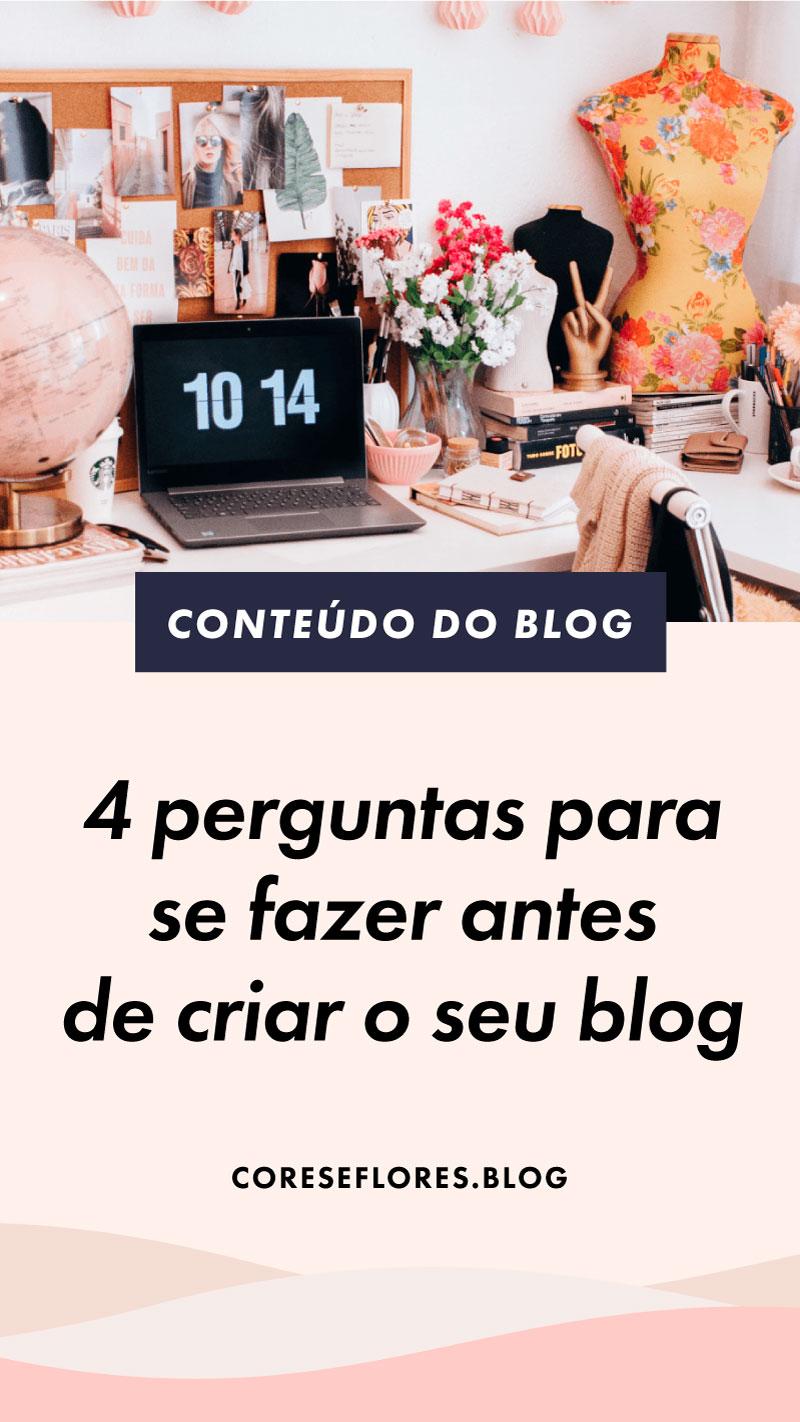 4 Perguntas que você deve fazer antes de ter um blog