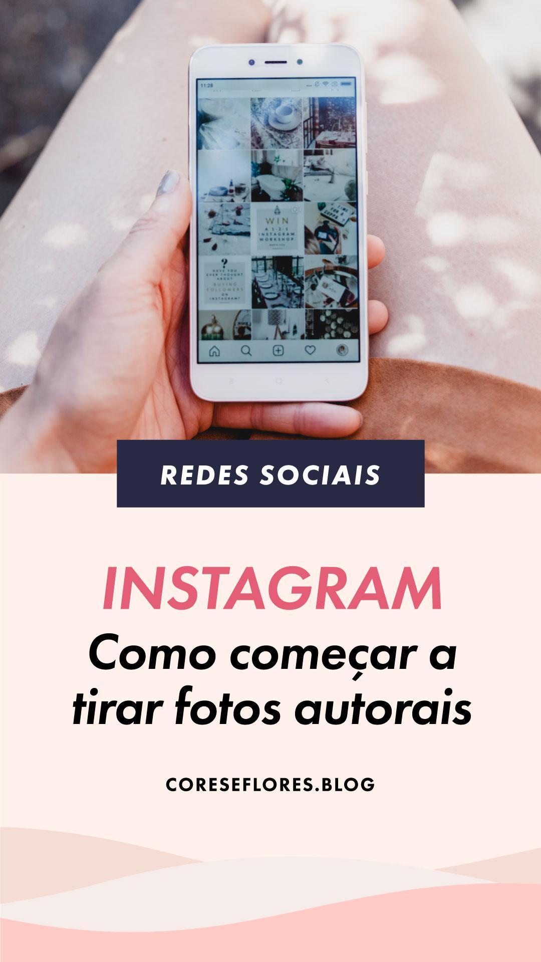 Dicas de como começar a tirar fotos para o Instagram