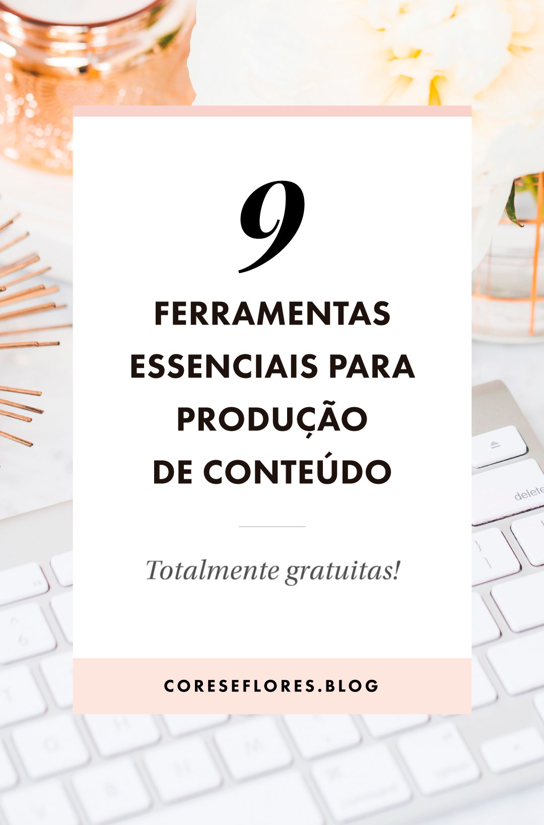 9 ferramentas essenciais para produção de conteúdo