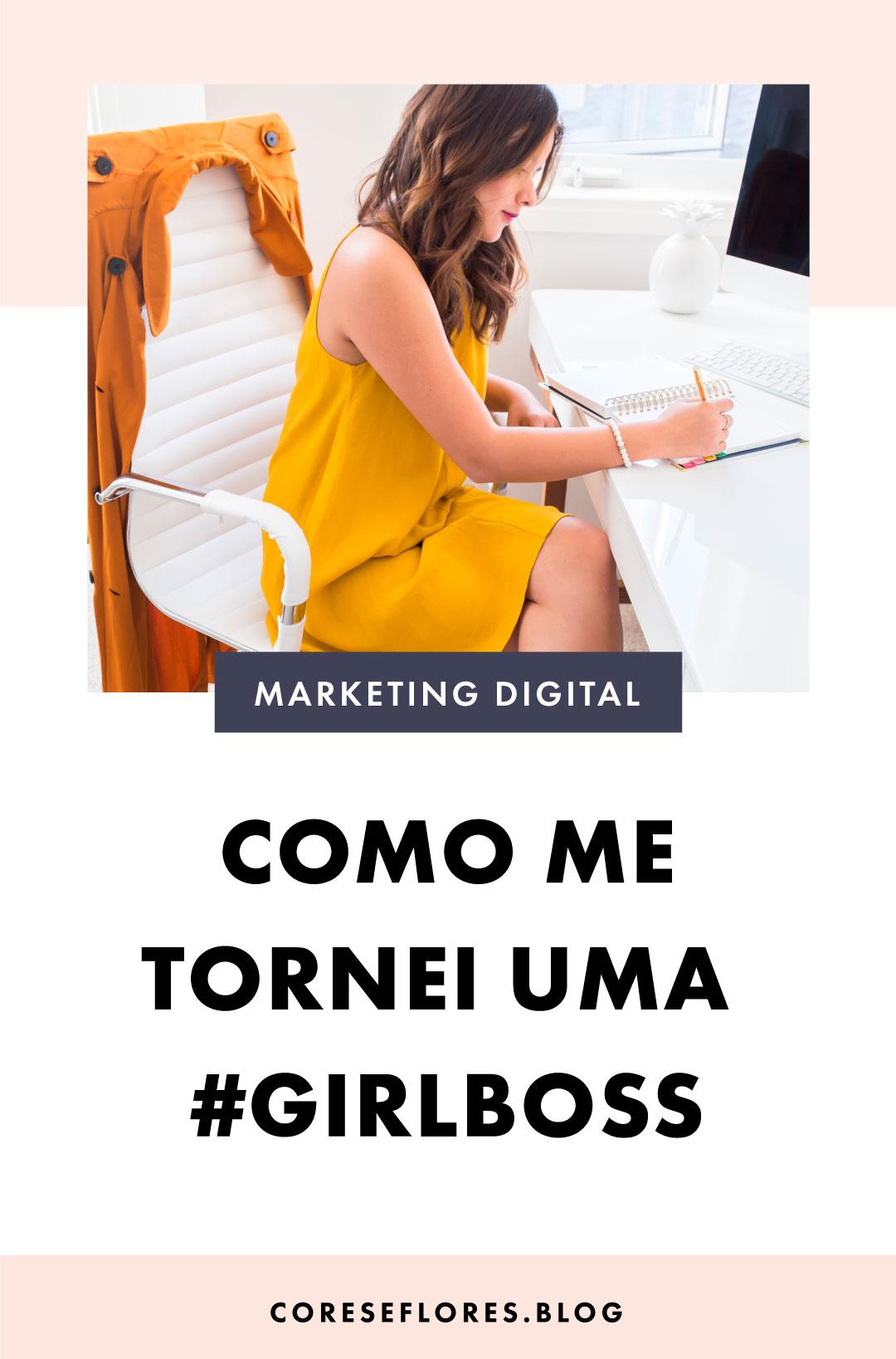 Como me tornei uma Girl Boss
