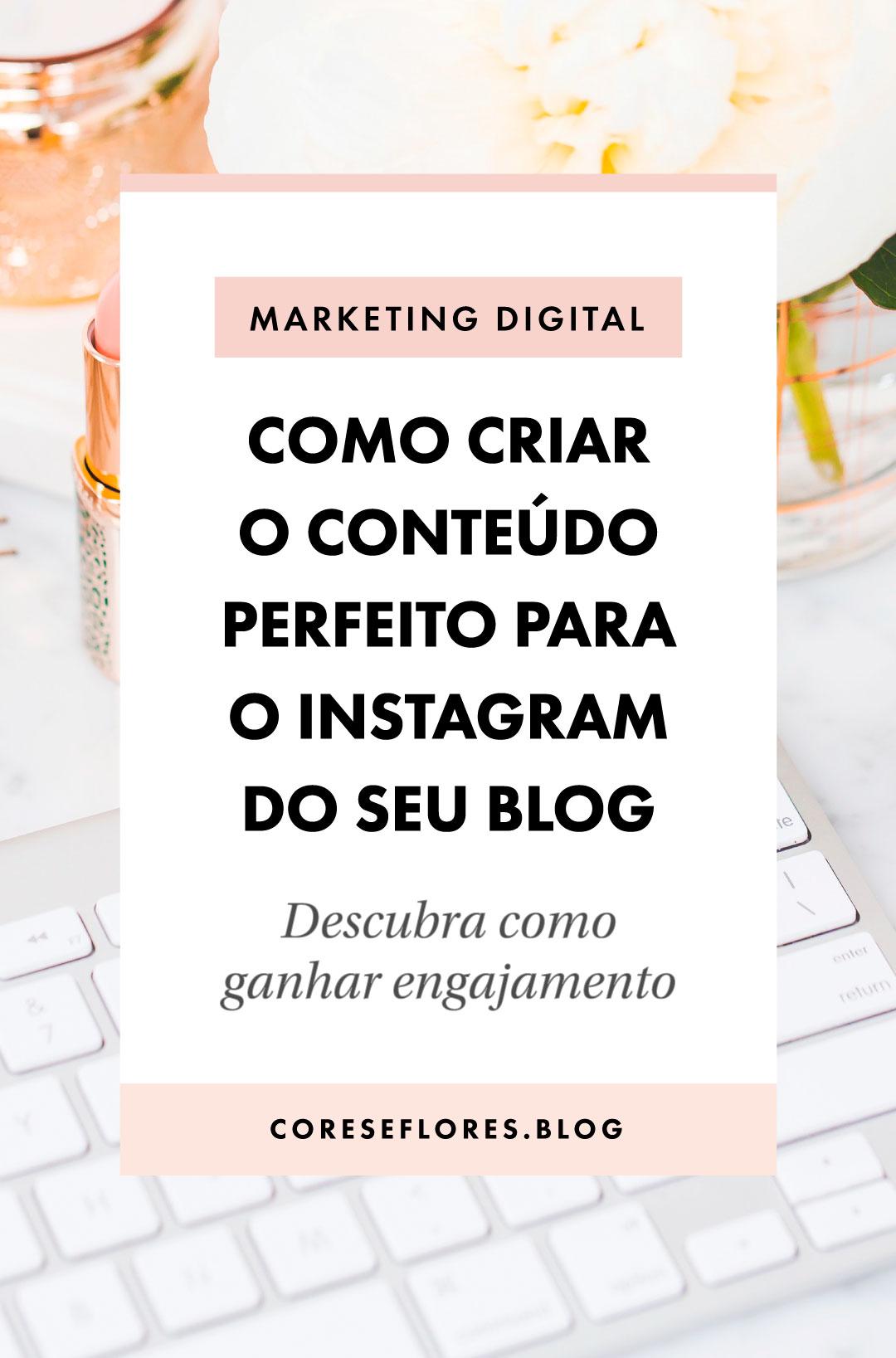Como criar conteúdo de qualidade para o Instagram do seu blog