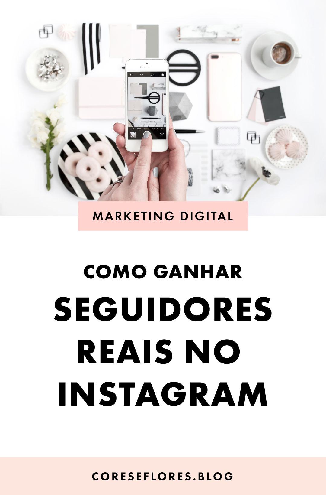 7 dicas para ganhar seguidores reais no Instagram
